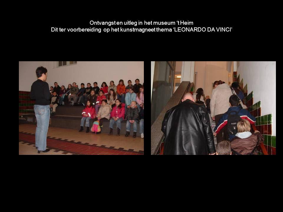 Ontvangst en uitleg in het museum 't Heim Dit ter voorbereiding op het kunstmagneet thema 'LEONARDO DA VINCI'