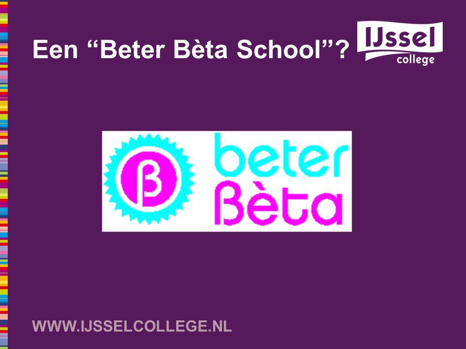 """WWW.IJSSELCOLLEGE.NL Een """"Beter Bèta School""""?"""