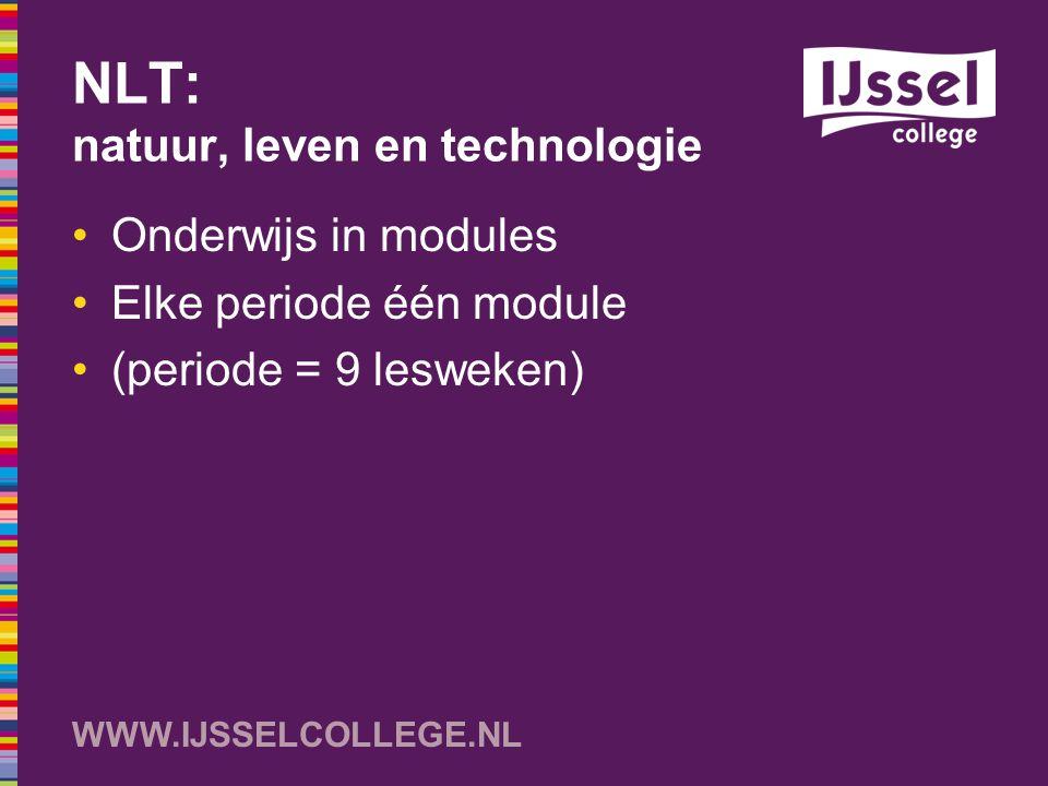 NLT: natuur, leven en technologie Onderwijs in modules Elke periode één module (periode = 9 lesweken)