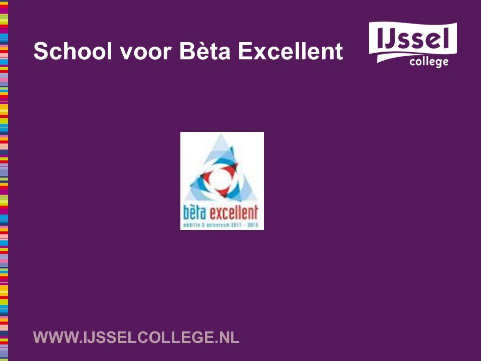 WWW.IJSSELCOLLEGE.NL School voor Bèta Excellent