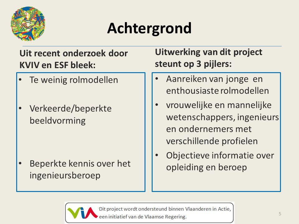 Dit project wordt ondersteund binnen Vlaanderen In Actie, een initiatief van de Vlaamse regering. www.dewereldaanjevoeten.be Achtergrond Uit recent on