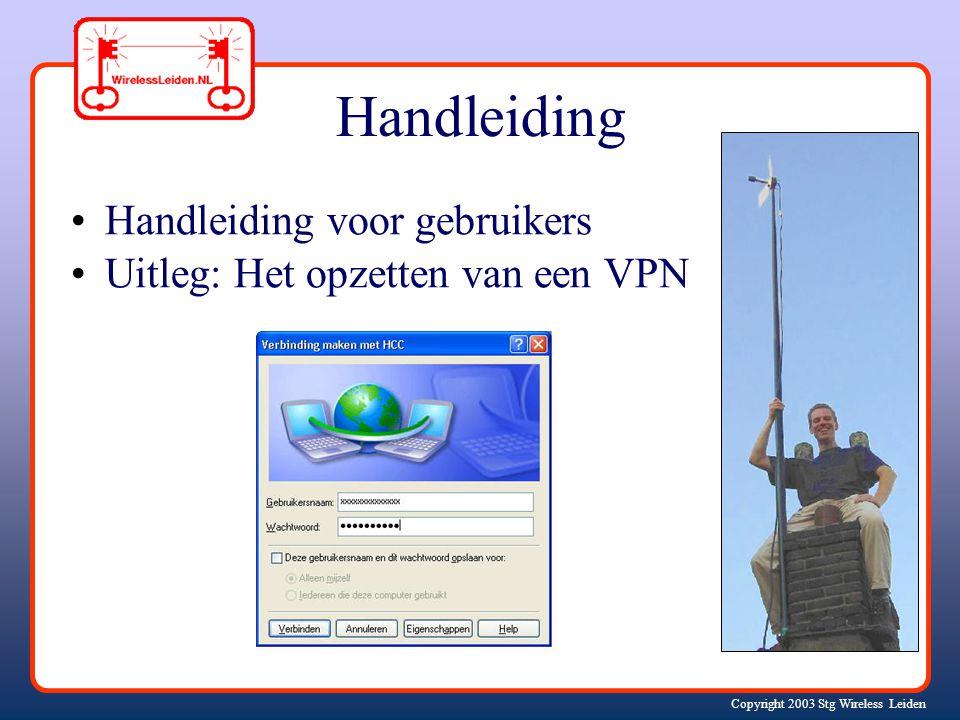 Copyright 2003 Stg Wireless Leiden Handleiding Handleiding voor gebruikers Uitleg: Het opzetten van een VPN