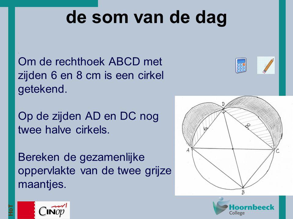 HoT de som van de dag. Om de rechthoek ABCD met zijden 6 en 8 cm is een cirkel getekend. Op de zijden AD en DC nog twee halve cirkels. Bereken de geza
