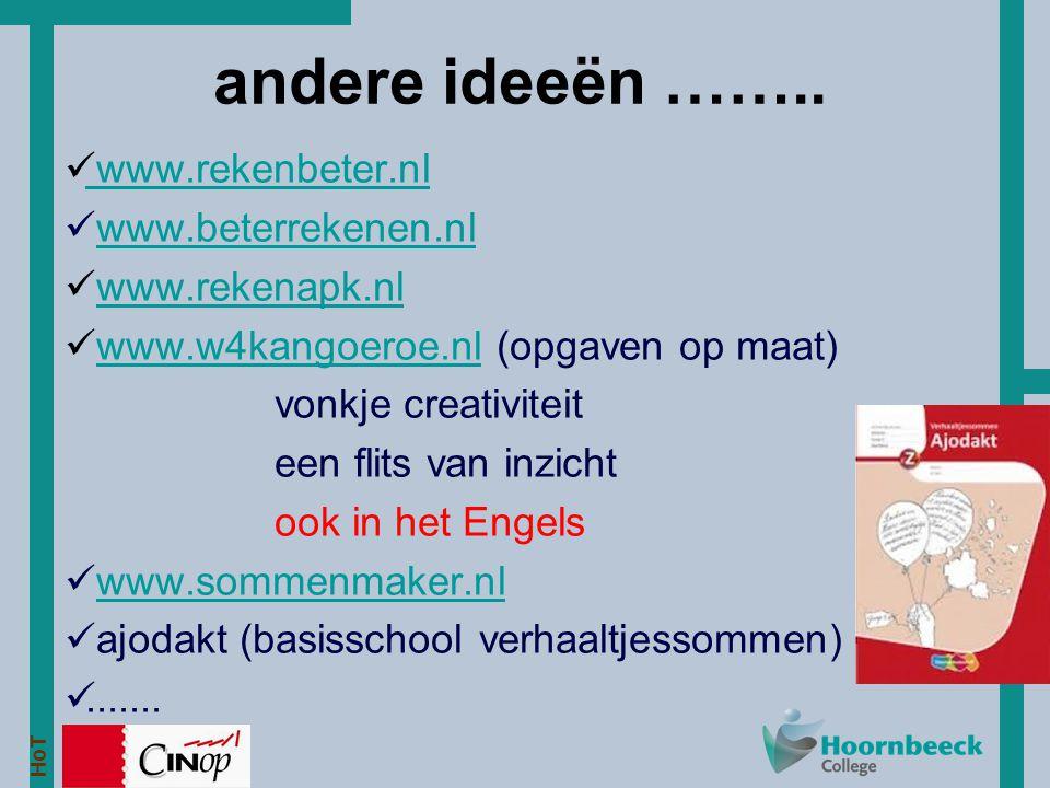HoT www.rekenbeter.nl www.beterrekenen.nl www.rekenapk.nl www.w4kangoeroe.nl (opgaven op maat)www.w4kangoeroe.nl vonkje creativiteit een flits van inz
