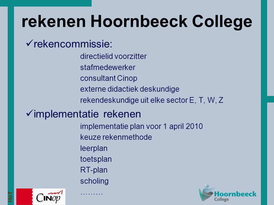 HoT rekenen Hoornbeeck College rekencommissie: directielid voorzitter stafmedewerker consultant Cinop externe didactiek deskundige rekendeskundige uit