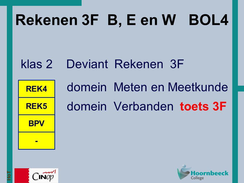 HoT Rekenen 3F B, E en W BOL4 klas 2 Deviant Rekenen 3F REK4 REK5 - BPV domein Meten en Meetkunde domein Verbanden toets 3F