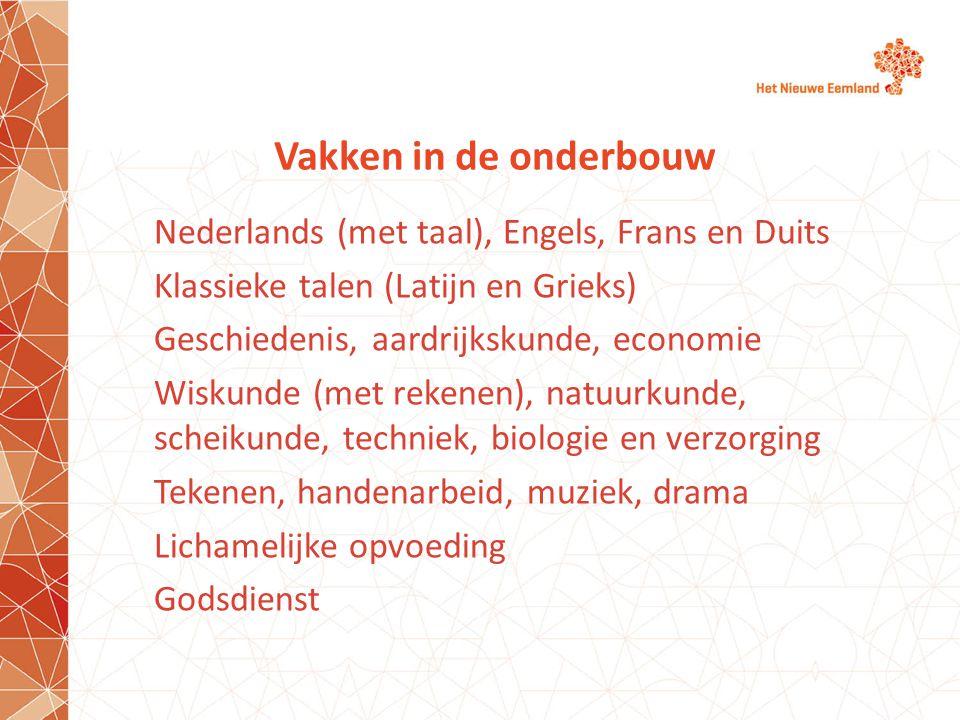 Vakken in de onderbouw Nederlands (met taal), Engels, Frans en Duits Klassieke talen (Latijn en Grieks) Geschiedenis, aardrijkskunde, economie Wiskund