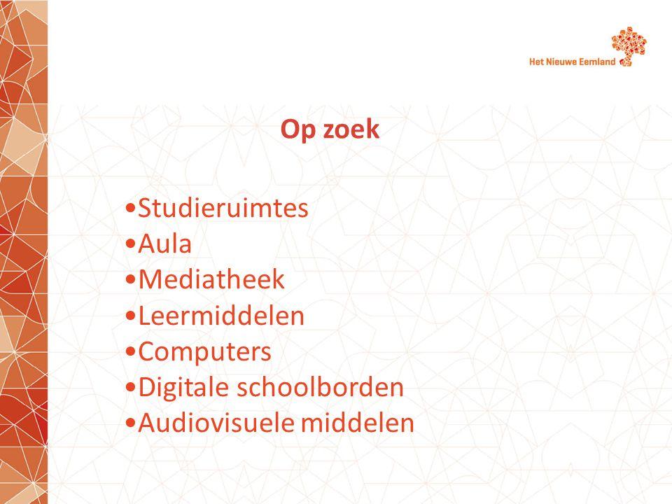 Op zoek Studieruimtes Aula Mediatheek Leermiddelen Computers Digitale schoolborden Audiovisuele middelen