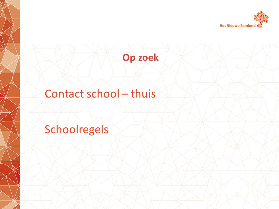 Op zoek Contact school – thuis Schoolregels