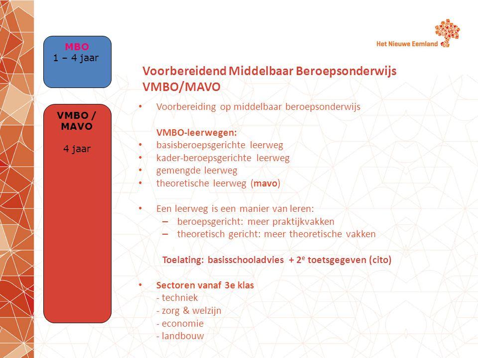 Voorbereiding op middelbaar beroepsonderwijs VMBO-leerwegen: basisberoepsgerichte leerweg kader-beroepsgerichte leerweg gemengde leerweg theoretische