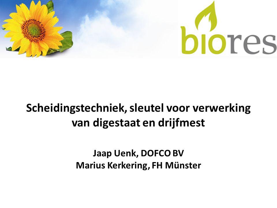 Scheidingstechniek, sleutel voor verwerking van digestaat en drijfmest Jaap Uenk, DOFCO BV Marius Kerkering, FH Münster