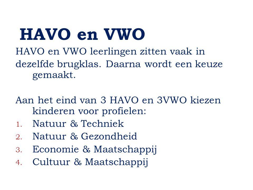 HAVO en VWO HAVO en VWO leerlingen zitten vaak in dezelfde brugklas. Daarna wordt een keuze gemaakt. Aan het eind van 3 HAVO en 3VWO kiezen kinderen v