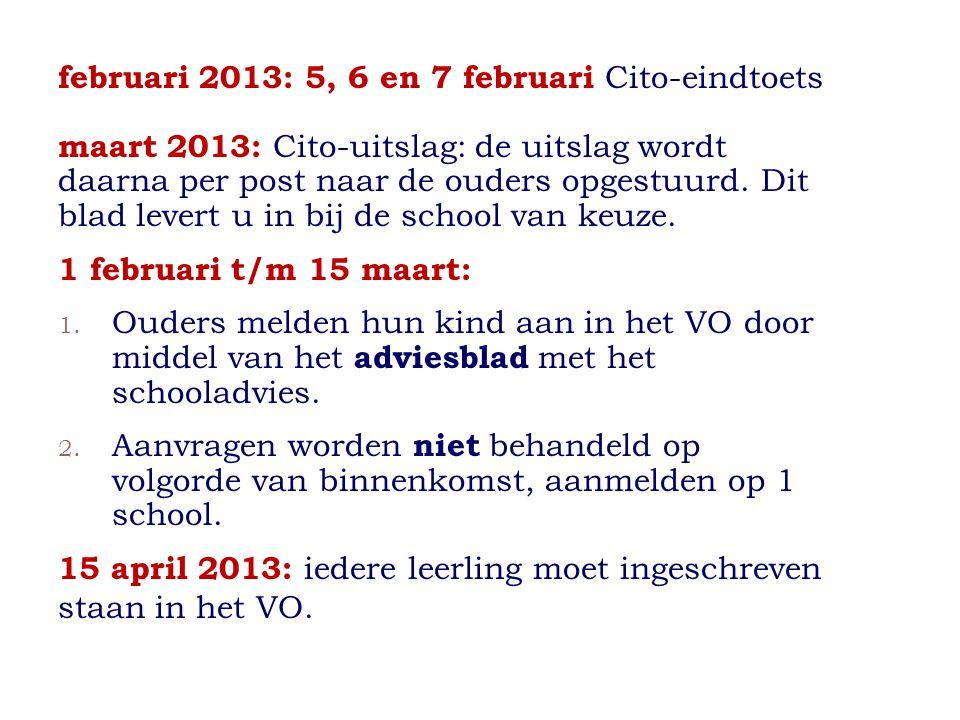 februari 2013: 5, 6 en 7 februari Cito-eindtoets maart 2013: Cito-uitslag: de uitslag wordt daarna per post naar de ouders opgestuurd.