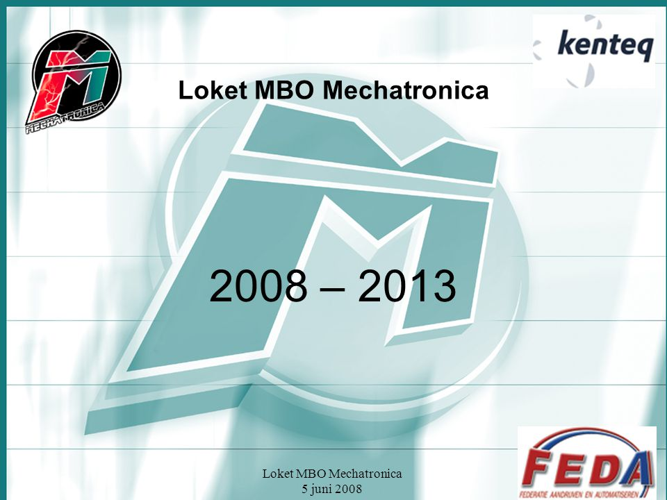 Loket MBO Mechatronica 5 juni 2008 Stand van zaken.
