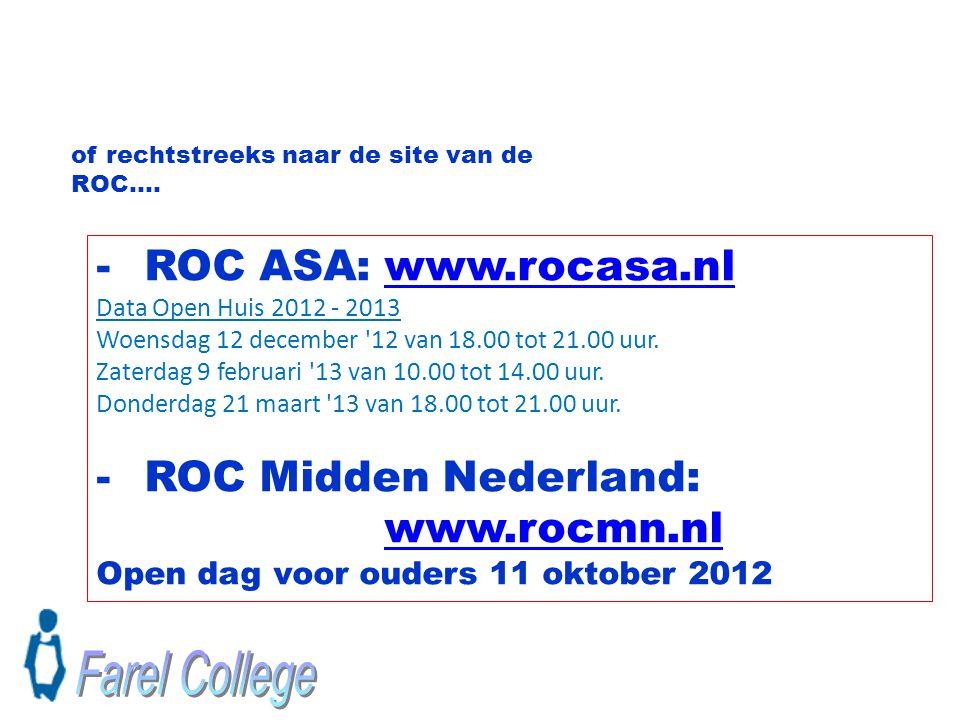 of rechtstreeks naar de site van de ROC…. -ROC ASA:www.rocasa.nlwww.rocasa.nl Data Open Huis 2012 - 2013 Woensdag 12 december '12 van 18.00 tot 21.00