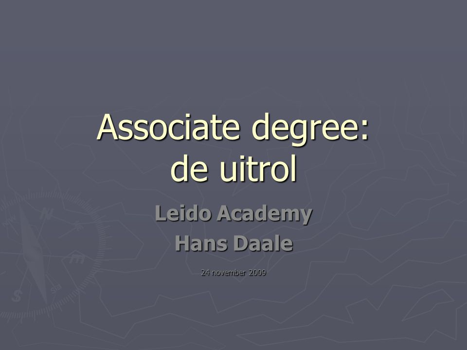 Associate degree: de uitrol Leido Academy Hans Daale 24 november 2009