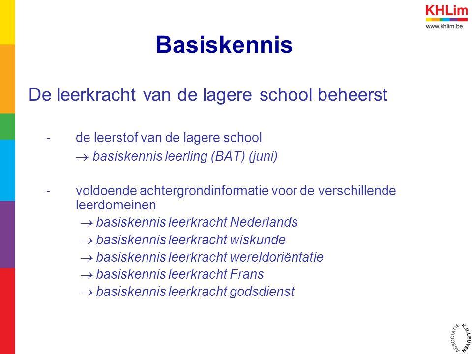 Basiskennis De leerkracht van de lagere school beheerst - de leerstof van de lagere school  basiskennis leerling (BAT) (juni) - voldoende achtergrond