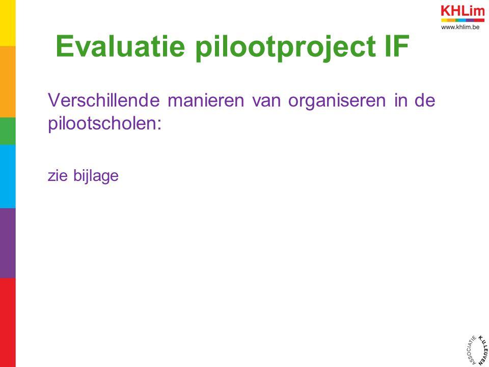 Evaluatie pilootproject IF Verschillende manieren van organiseren in de pilootscholen: zie bijlage