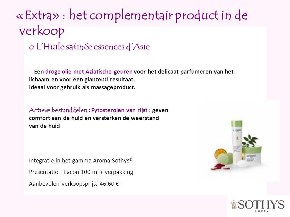 «Extra» : het complementair product in de verkoop o L'Huile satinée essences d'Asie - Een droge olie met Aziatische geuren voor het delicaat parfumere