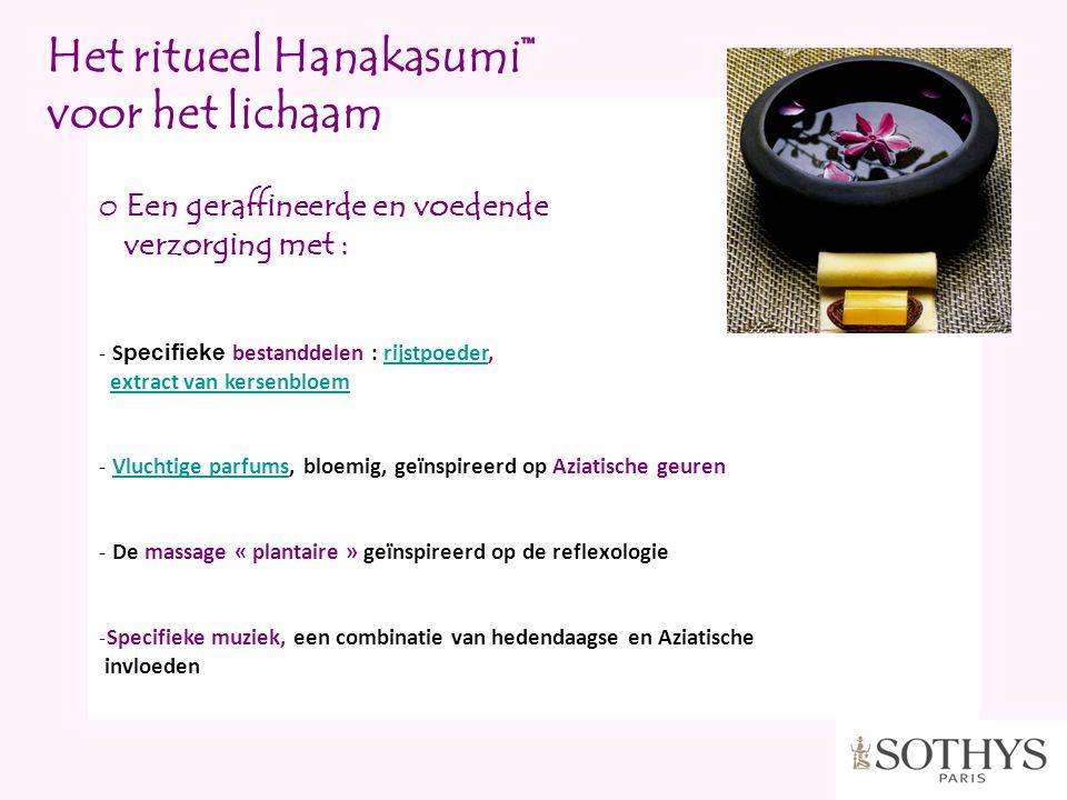 Het ritueel Hanakasumi™ voor het lichaam o Een geraffineerde en voedende verzorging met : - S pecifieke bestanddelen : rijstpoeder, extract van kersen