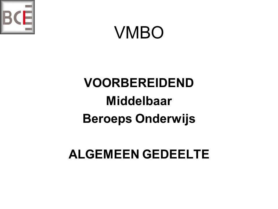 VMBO Onderbouw Leerjaar 1 en 2 BASISVORMING Bovenbouw Leerjaar 3 en 4 Beroepsgericht programma