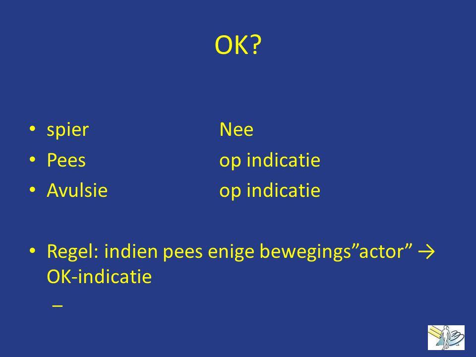"""OK? spier Nee Peesop indicatie Avulsieop indicatie Regel: indien pees enige bewegings""""actor"""" → OK-indicatie – r e g e"""