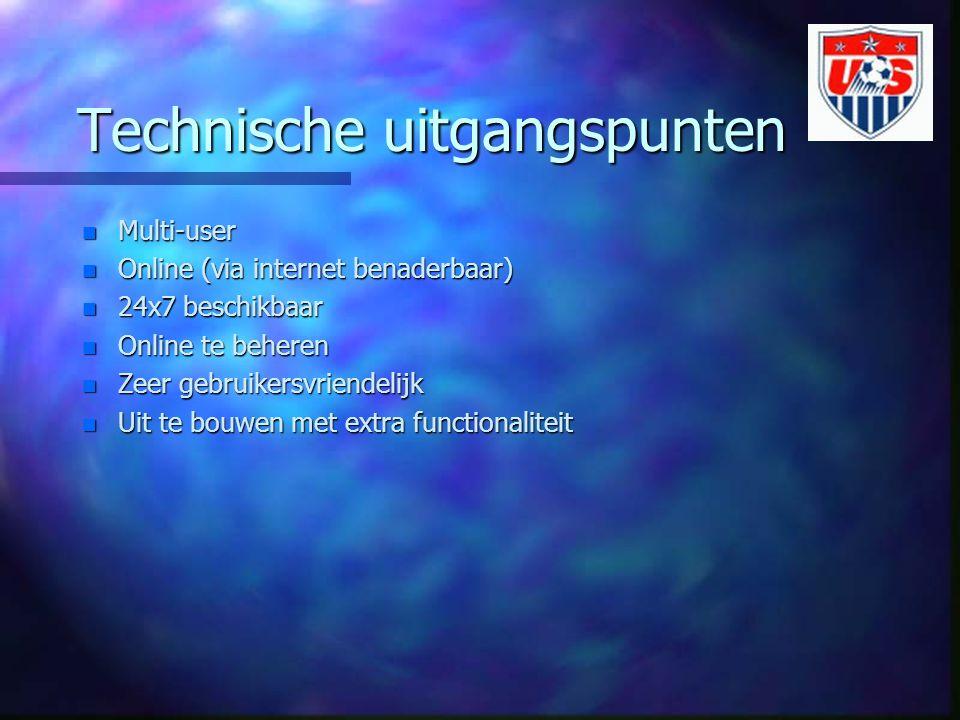Technische uitgangspunten n Multi-user n Online (via internet benaderbaar) n 24x7 beschikbaar n Online te beheren n Zeer gebruikersvriendelijk n Uit te bouwen met extra functionaliteit