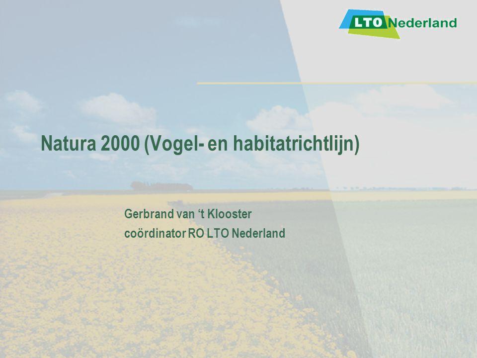Natura 2000 (Vogel- en habitatrichtlijn) Gerbrand van 't Klooster coördinator RO LTO Nederland