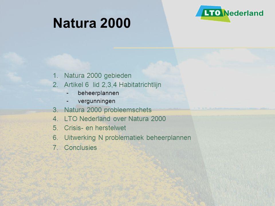 Natura 2000 1. Natura 2000 gebieden 2.Artikel 6 lid 2,3,4 Habitatrichtlijn -beheerplannen -vergunningen 3.Natura 2000 probleemschets 4.LTO Nederland o