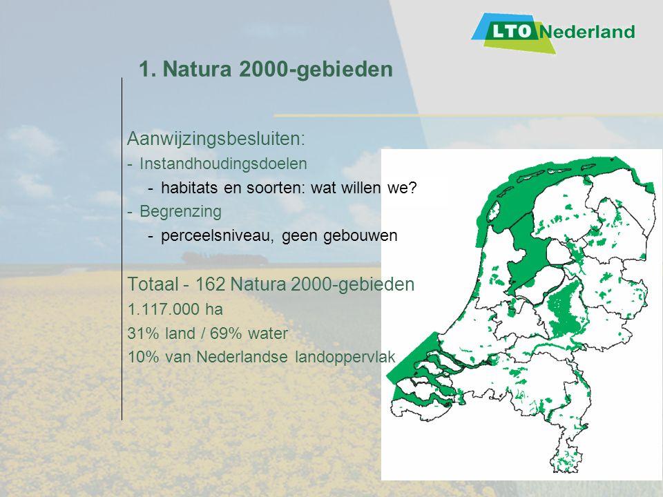 1. Natura 2000-gebieden Aanwijzingsbesluiten: -Instandhoudingsdoelen -habitats en soorten: wat willen we? -Begrenzing -perceelsniveau, geen gebouwen T