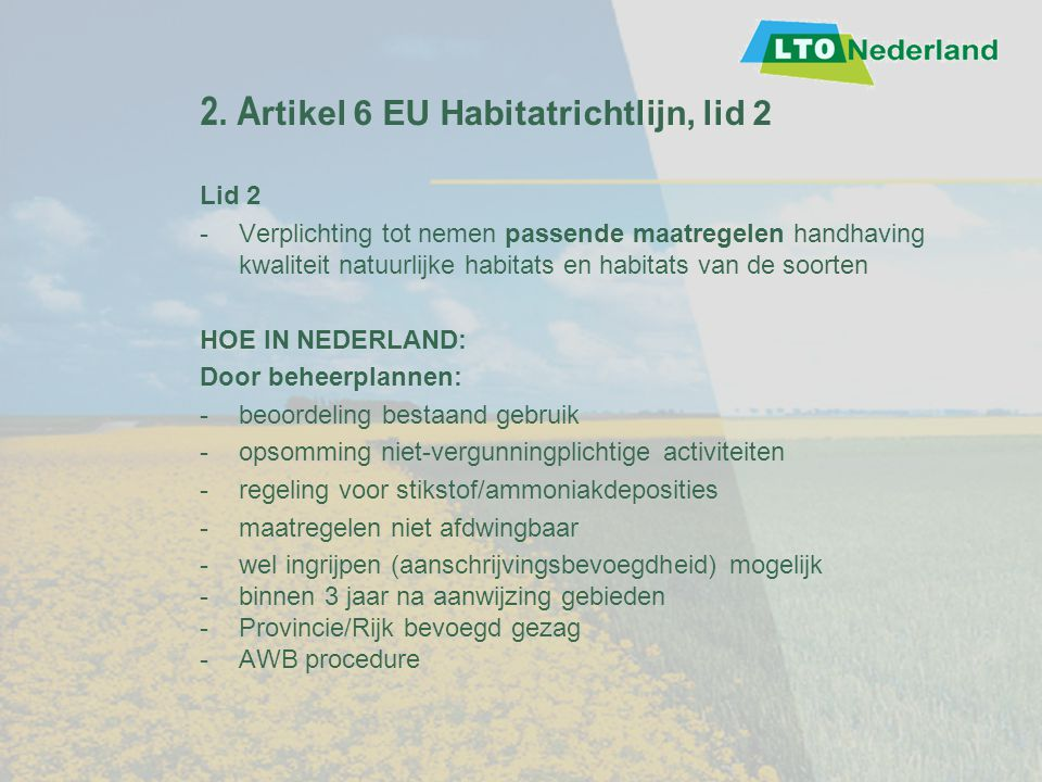 2. A rtikel 6 EU Habitatrichtlijn, lid 2 Lid 2 - Verplichting tot nemen passende maatregelen handhaving kwaliteit natuurlijke habitats en habitats van