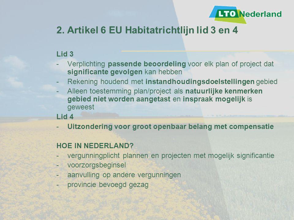 2. Artikel 6 EU Habitatrichtlijn lid 3 en 4 Lid 3 -Verplichting passende beoordeling voor elk plan of project dat significante gevolgen kan hebben -Re