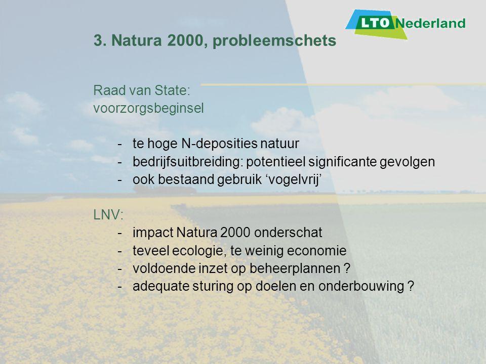 3. Natura 2000, probleemschets Raad van State: voorzorgsbeginsel -te hoge N-deposities natuur -bedrijfsuitbreiding: potentieel significante gevolgen -