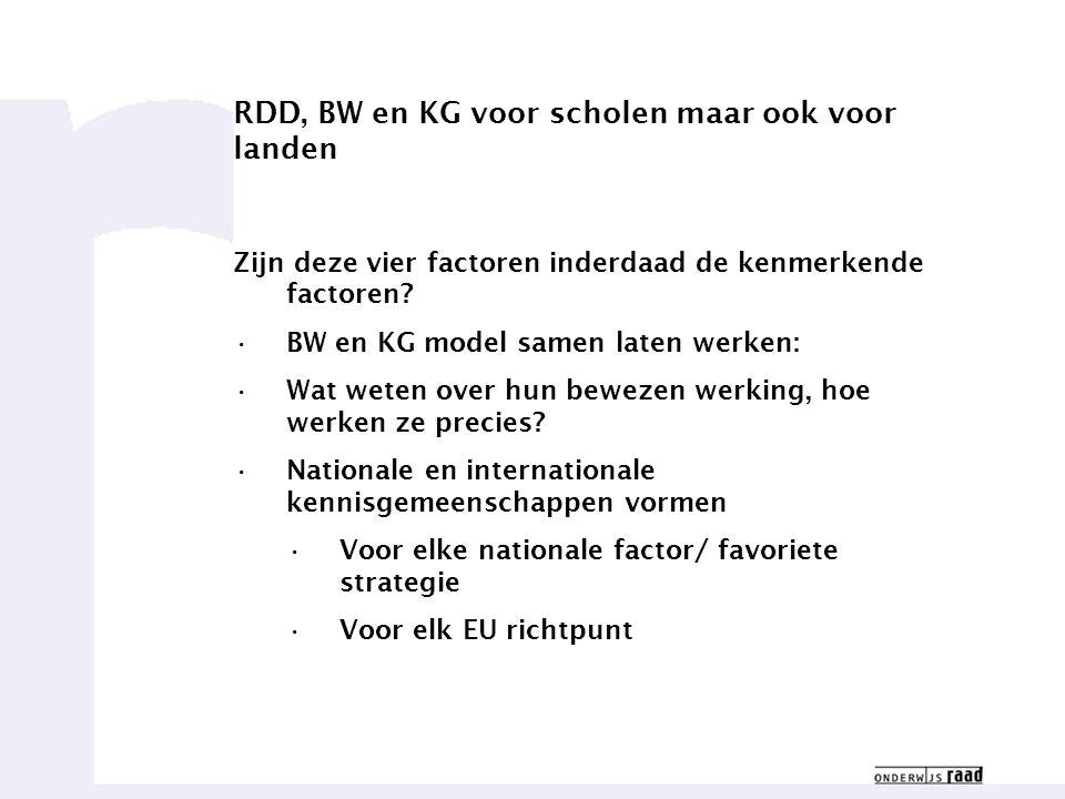 Weten waar we goed in zijn23 RDD, BW en KG voor scholen maar ook voor landen Zijn deze vier factoren inderdaad de kenmerkende factoren.