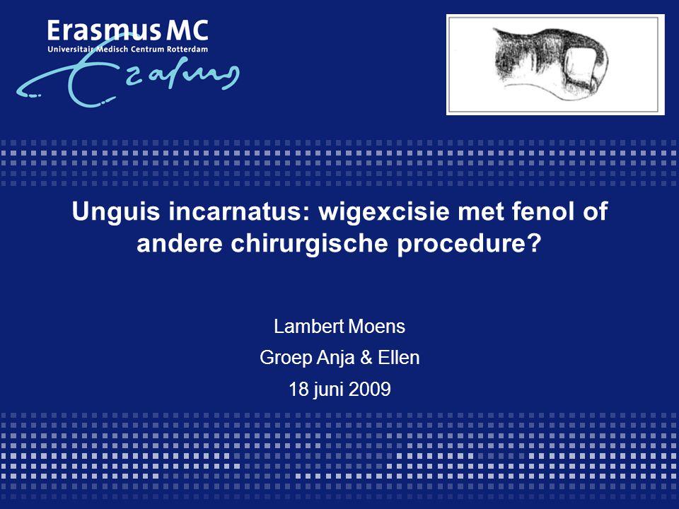 Conclusie  Wigexcisie met fenolisatie voorkeur boven andere chirurgische procedures.