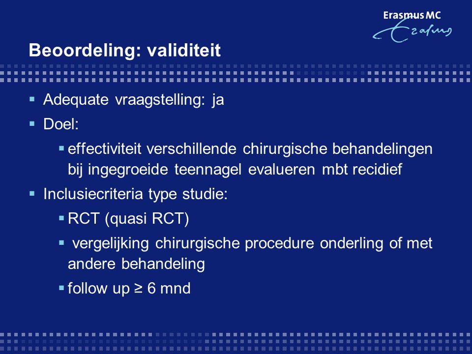 Beoordeling: resultaat  Avulsie + fenolisatie ↔ avulsie  ↓ symptomatische recidief OR 0.07 (0.04 -0.12)  ↑ post operatieve infectie OR 5.69 (1.93 – 16.77)  éé n studie, 168 deelnemers