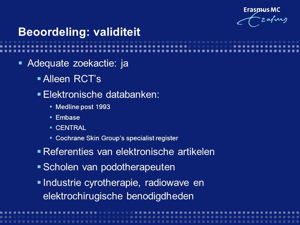 Beoordeling: validiteit  Adequate selectieprocedure artikelen: ja  2 onafhankelijke auteurs  discussie bij twijfel  quasi-randomised trials: sensitivity analysis