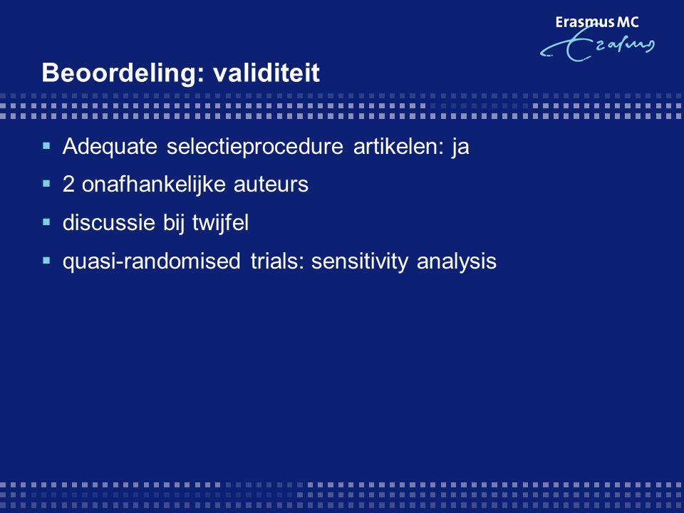Beoordeling: resultaat  Samenvatting resultaat:  Avulsie + fenolisatie ↔ avulsie  ↓ symptomatische recidief OR 0.07 (0.04 -0,12)  ↑ post operatieve infectie OR 5.69 (1.93 – 16.77)  een studie, 168 deelnemers  Avulsie + fenolisatie ↔ chirurgische procedures  ↓ symptomatische recidief OR 0.44 (0.24 – 0.80)
