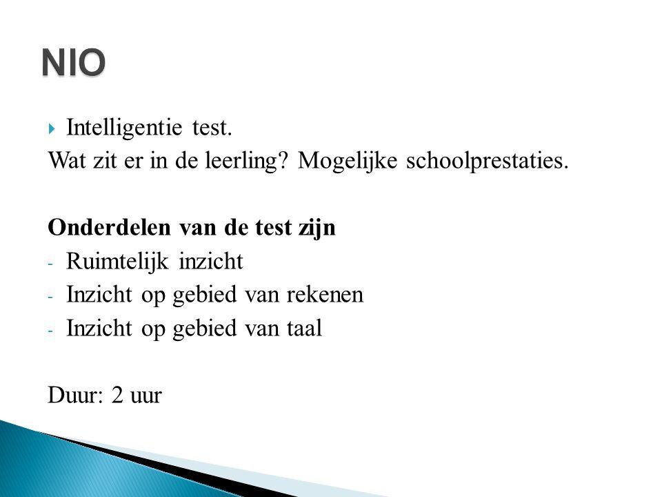  Intelligentie test.Wat zit er in de leerling. Mogelijke schoolprestaties.
