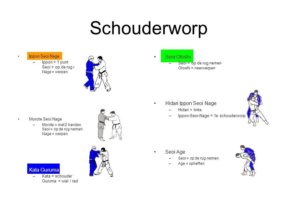 Schouderworp Ippon Seoi Nage –Ippon = 1 punt Seoi = op de rug nemen Nage = werpen Morote Seoi Nage –Morote = met 2 handen Seoi = op de rug nemen Nage