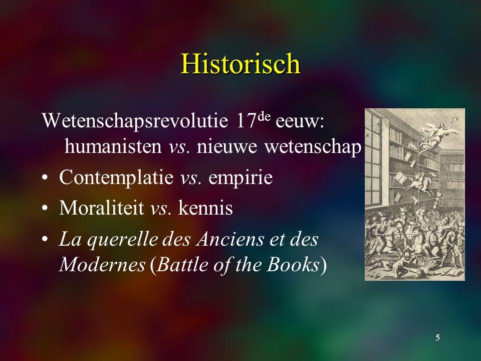 5 Historisch Wetenschapsrevolutie 17 de eeuw: humanisten vs.