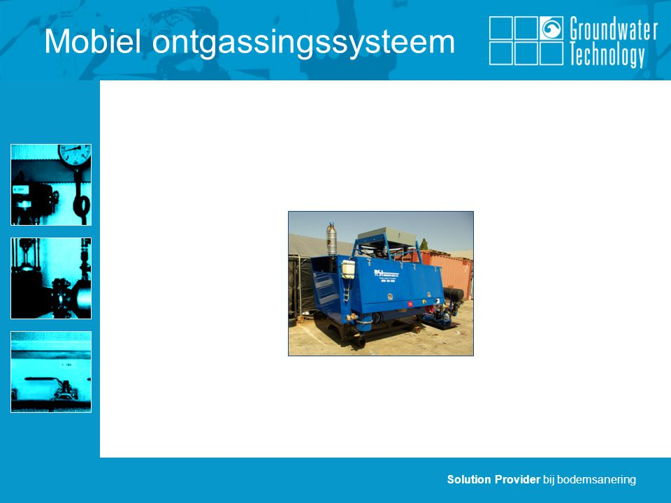 Solution Provider bij bodemsanering Leading in soil and groundwater remediation Solution Provider bij bodemsanering Leading in soil and groundwater remediation Groundwater Technology BV Sheffieldstraat 13Postbus 12115 3047 AN Rotterdam3004 CG Rotterdam Tel: +31 (0)10 238 2850 Calamiteiten: +31 (0)10 238 2868 Fax: +31 (0)10 238 2869 E-mail: info@gtbv.nl Web: www.gtbv.nl Dank voor uw aandacht