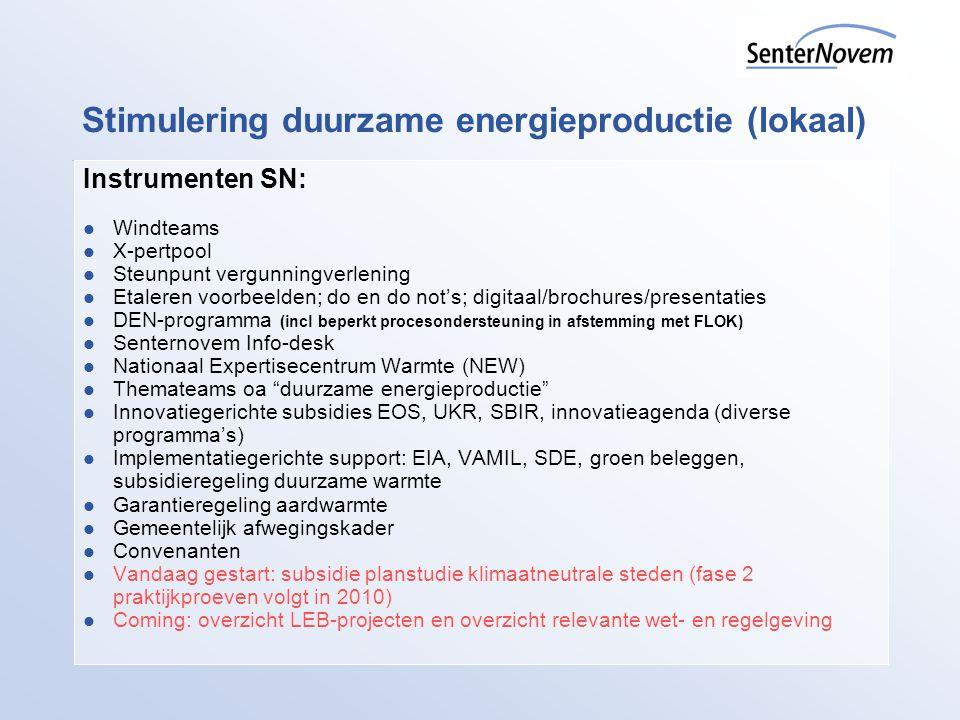 Stimulering duurzame energieproductie (lokaal) Instrumenten SN: Windteams X-pertpool Steunpunt vergunningverlening Etaleren voorbeelden; do en do not'