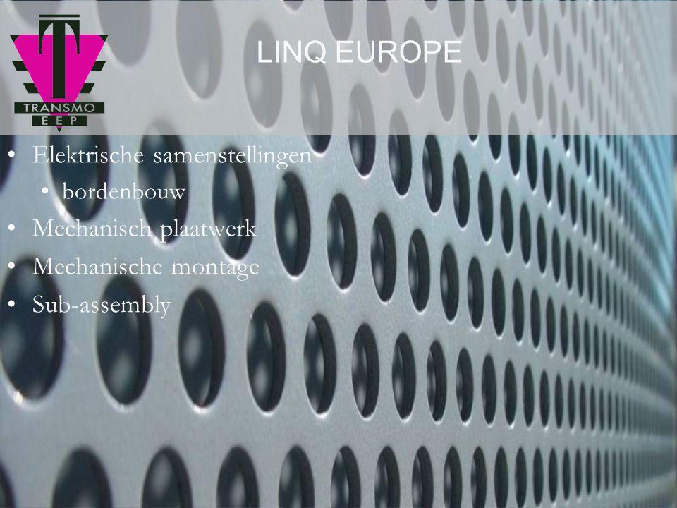 Elektrische samenstellingen bordenbouw Mechanisch plaatwerk Mechanische montage Sub-assembly LINQ EUROPE