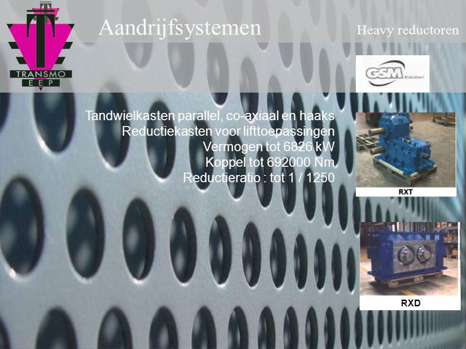 Aandrijfsystemen Heavy reductoren RXD Tandwielkasten parallel, co-axiaal en haaks Reductiekasten voor lifttoepassingen Vermogen tot 6826 kW Koppel tot