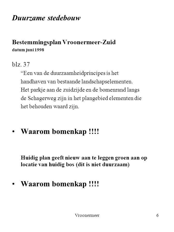 Vroonermeer6 Duurzame stedebouw Bestemmingsplan Vroonermeer-Zuid datum juni 1998 blz.