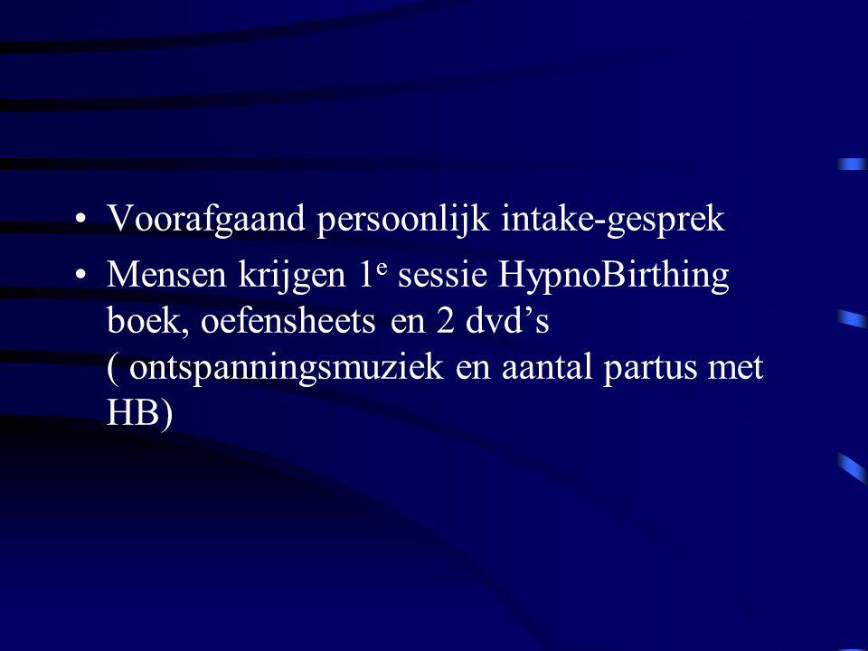 Voorafgaand persoonlijk intake-gesprek Mensen krijgen 1 e sessie HypnoBirthing boek, oefensheets en 2 dvd's ( ontspanningsmuziek en aantal partus met HB)