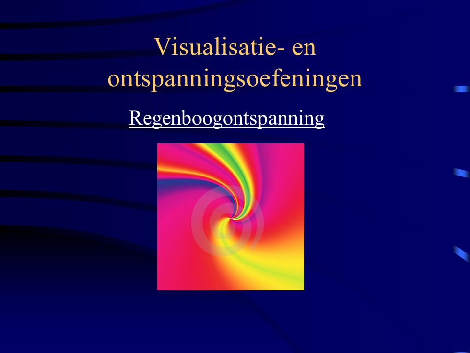 Visualisatie- en ontspanningsoefeningen Regenboogontspanning