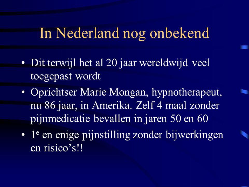 In Nederland nog onbekend Dit terwijl het al 20 jaar wereldwijd veel toegepast wordt Oprichtser Marie Mongan, hypnotherapeut, nu 86 jaar, in Amerika.