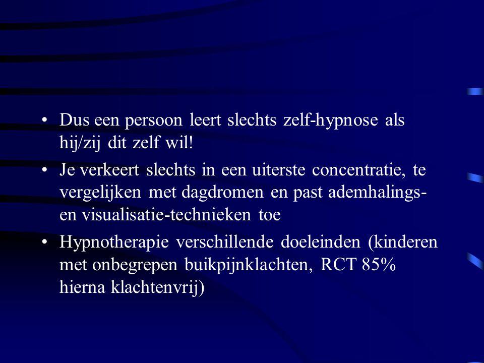 Dus een persoon leert slechts zelf-hypnose als hij/zij dit zelf wil! Je verkeert slechts in een uiterste concentratie, te vergelijken met dagdromen en